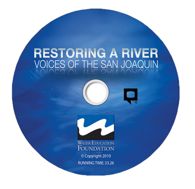 Restoring a River: Voices of the San Joaquin