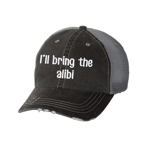 I'll Bring the Alibi Distressed Ladies Trucker Hat