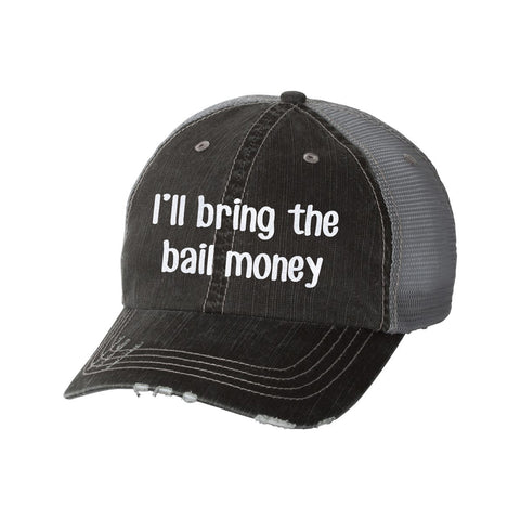 I'll Bring the Bail Money Distressed Ladies Trucker Hat
