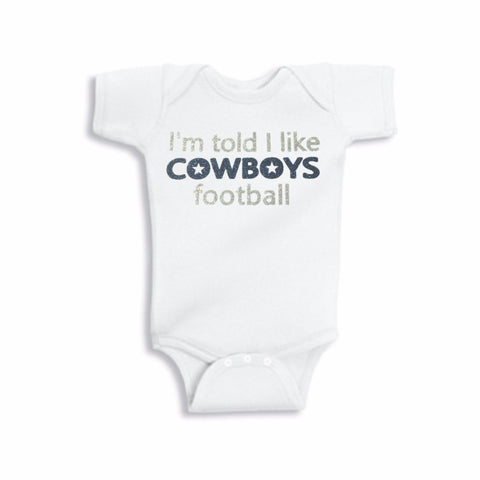 Glitter I'm Told I Like Cowboys Football Onesie