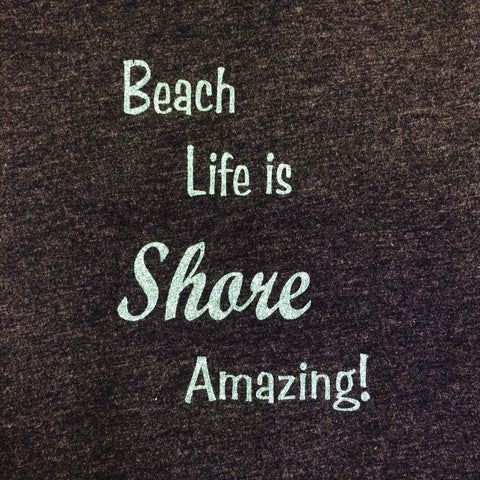 Beach Life is Shore Amazing Shirt