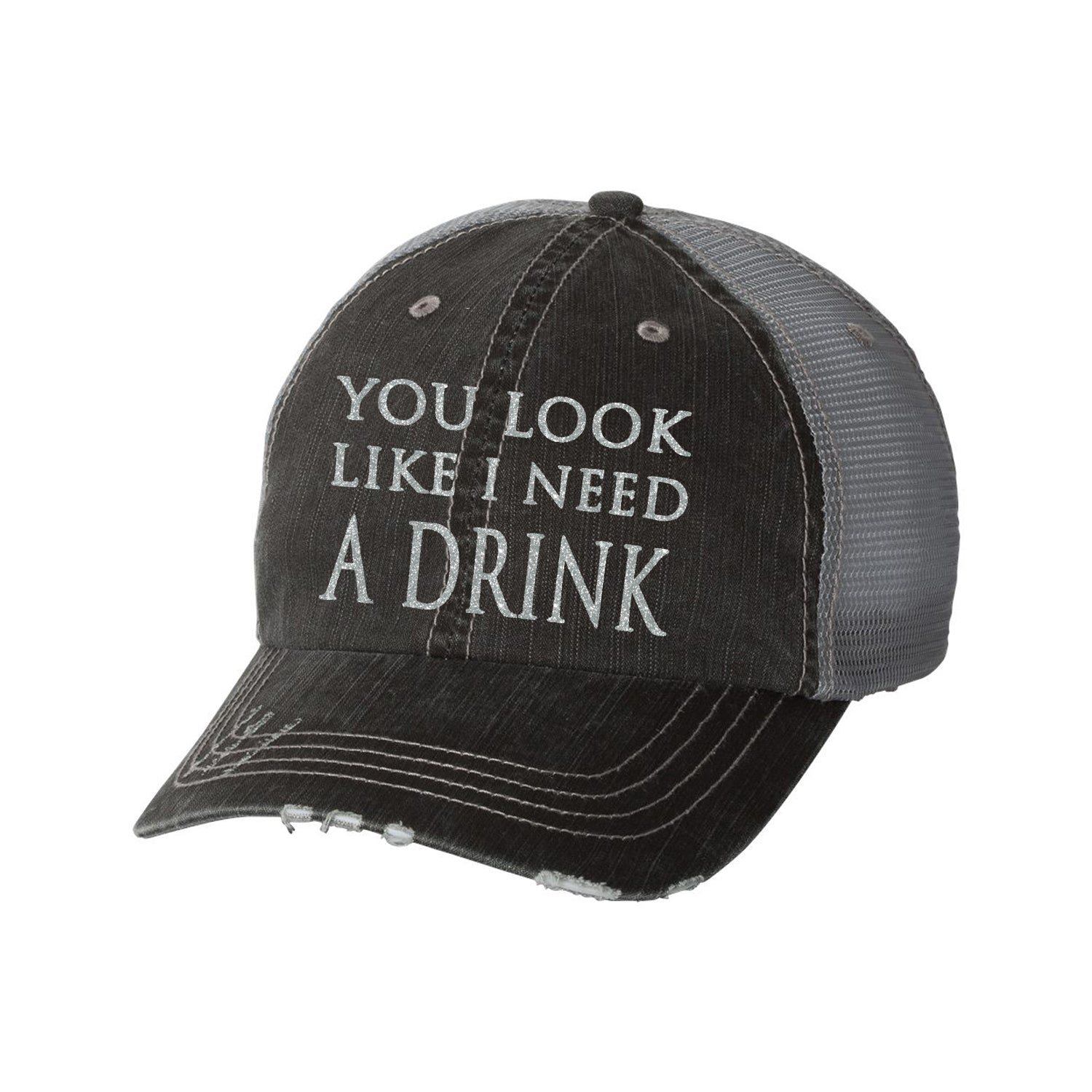 You Look Like I Need a Drink Distressed Ladies Trucker Hat