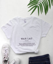 "Load image into Gallery viewer, ""Wah Lau"" Short Sleeve Tee"