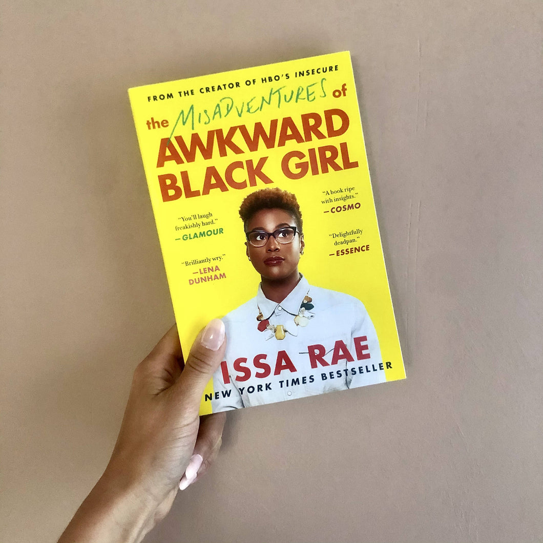 Misadventures of an Awkward Black Girl by Issa Rae