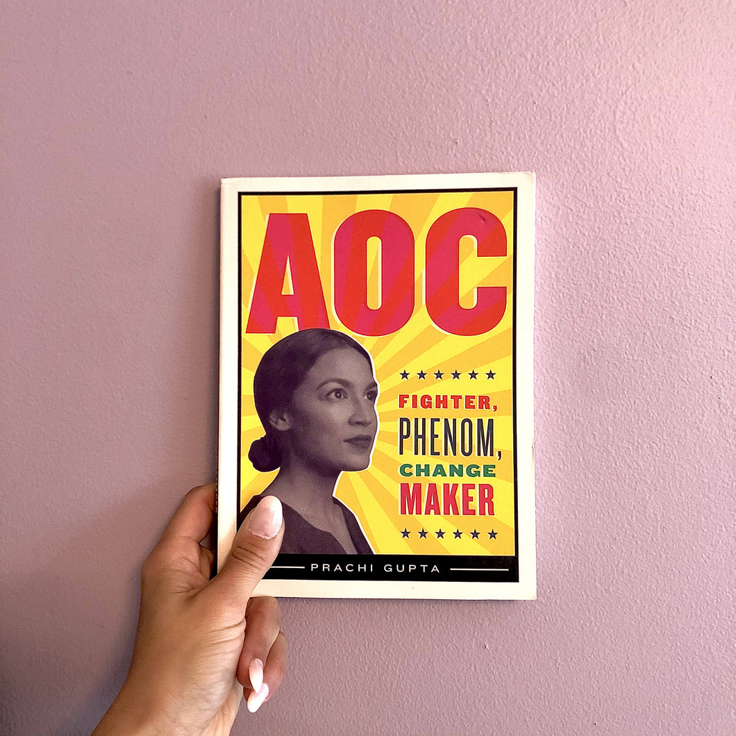 AOC: Fighter, Phenom, Change Maker by Prachi Gupta