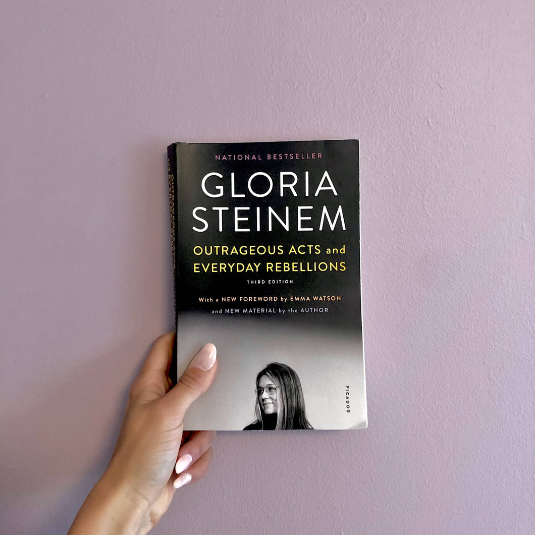 Outrageous Acts & Everyday Rebellions by Gloria Steinem