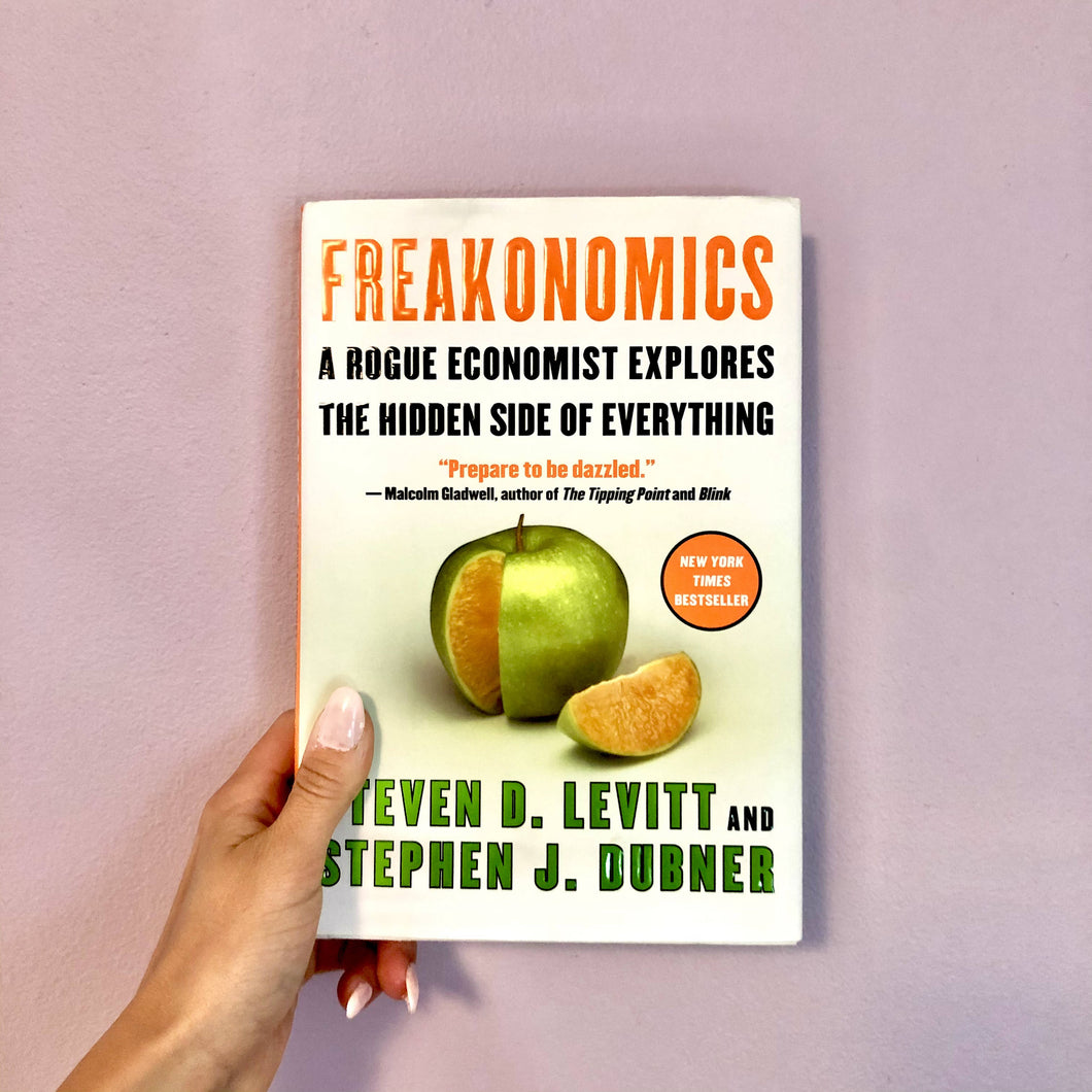 Freakanomics by Stephen J. Dubner and Steven Levitt