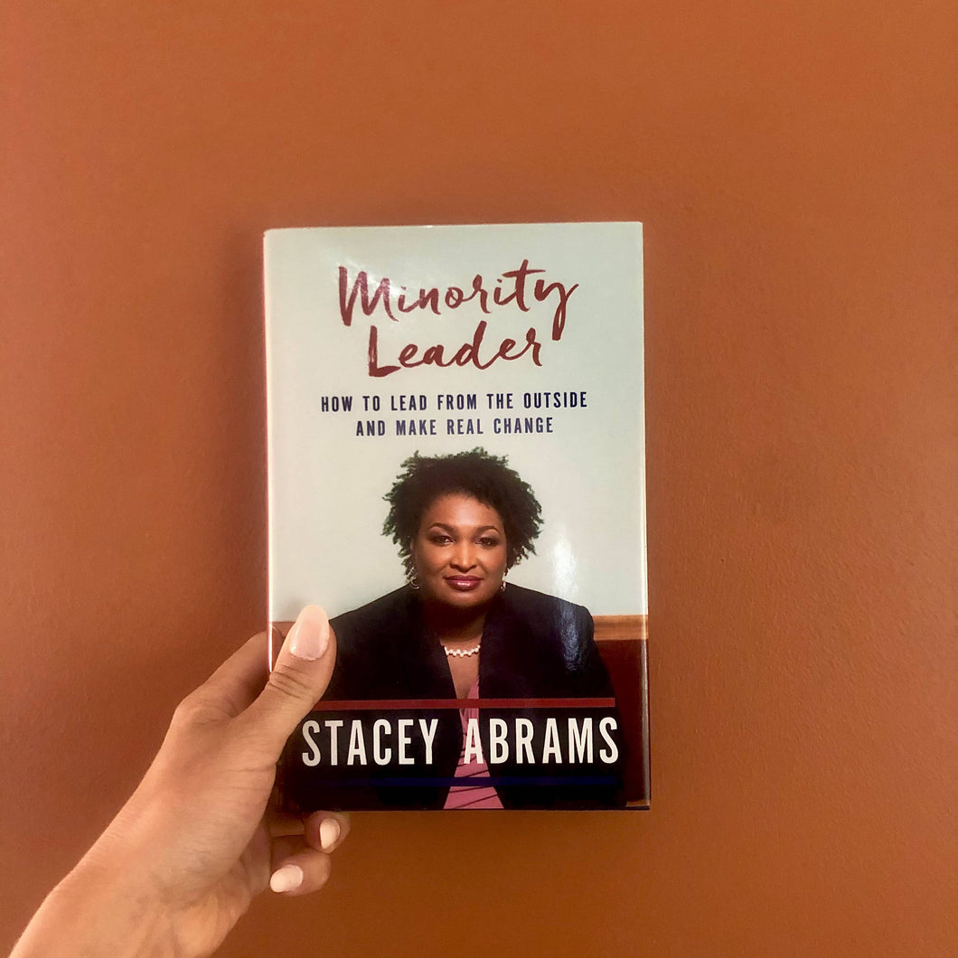 Minority Leader: How to Lead From the Outside & Make Real Change by Stacy Abrams