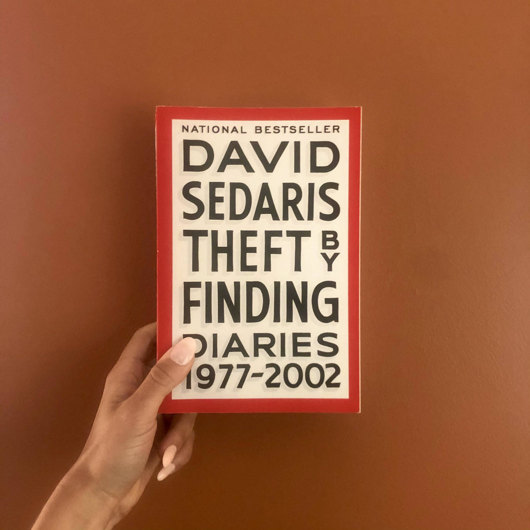 Theft by Finding Diaries 1977-2002 by David Sedaris