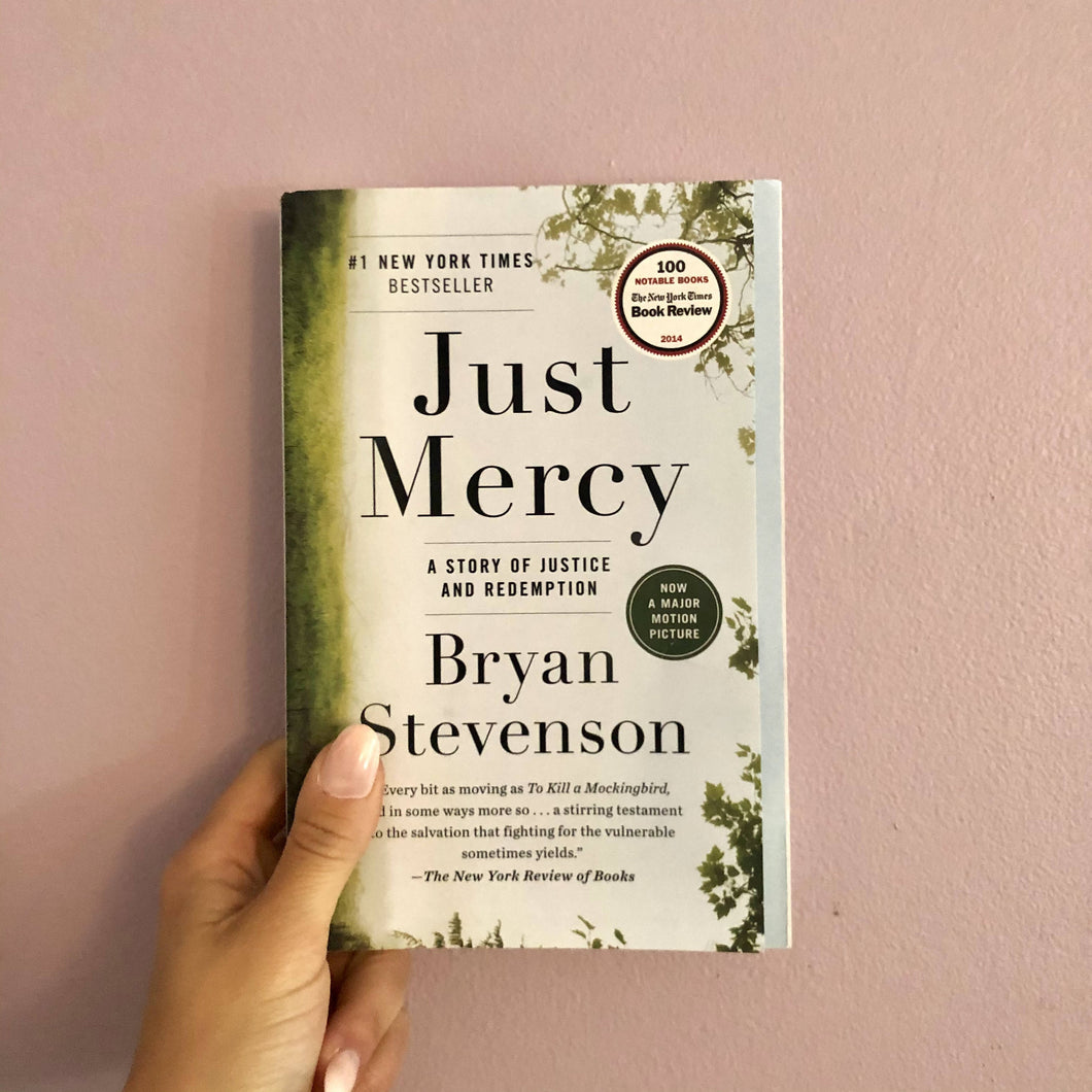 Just Mercy: A Story of Justice & Redemption by Bryan Stevenson