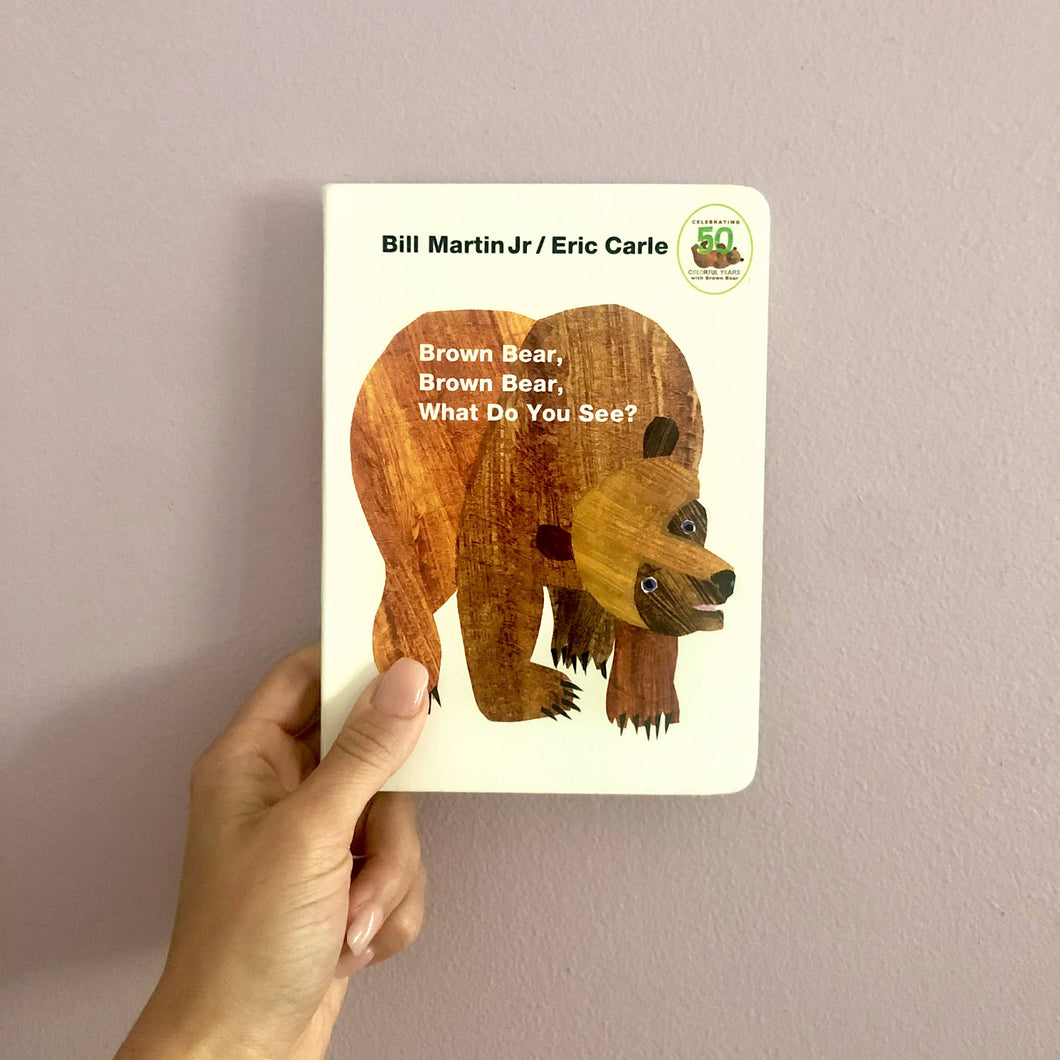 Brown Bear, Brown Bear What Do You See by Bill Martin & Eric Carle