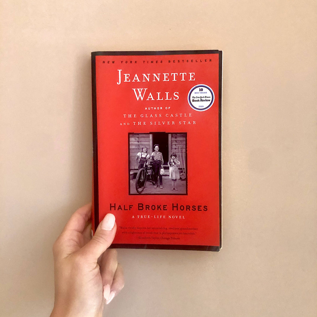 Half Broke Horses: A True-Life Novel by Jeanette Walls