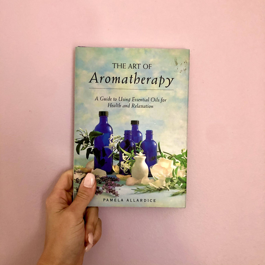 The Art of Aromatherapy: A Guide to Using Essential Oils for Health & Relaxation by Pamela Allardice