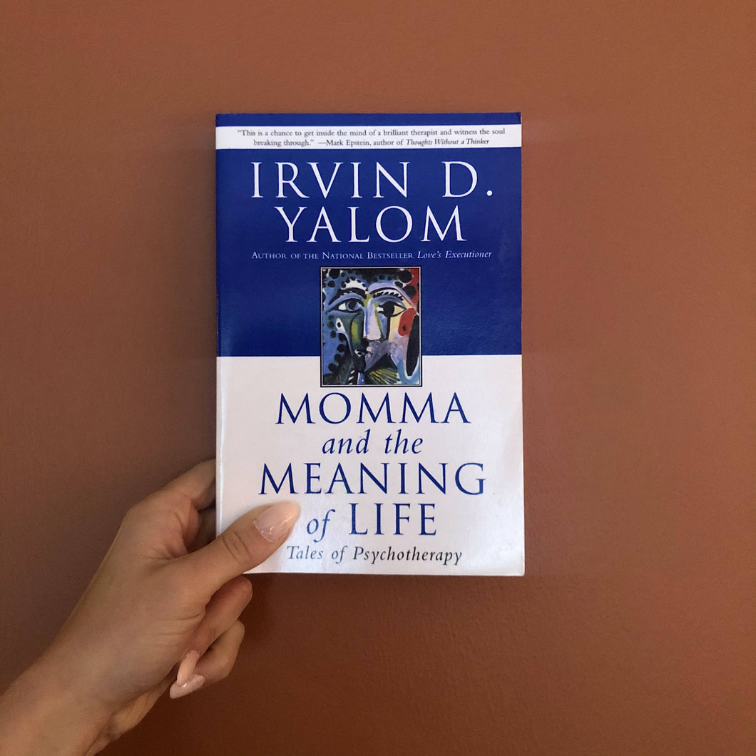 Momma and the Meaning of Life: Tales of Psychotherapy by Irvin D. Yalom