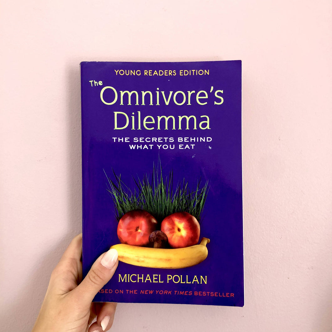 The Omnivore's Dilemma: The Secrets Behind What You Eat (Young Reader's Edition) by Michael Pollan