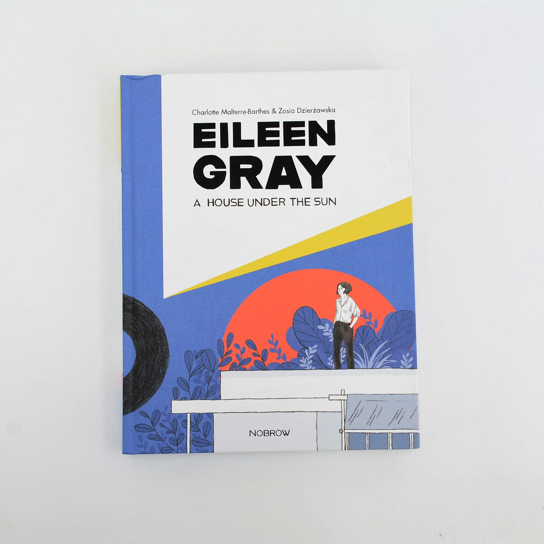 Eileen Gray: A House Under the Sun (Graphic Biography)