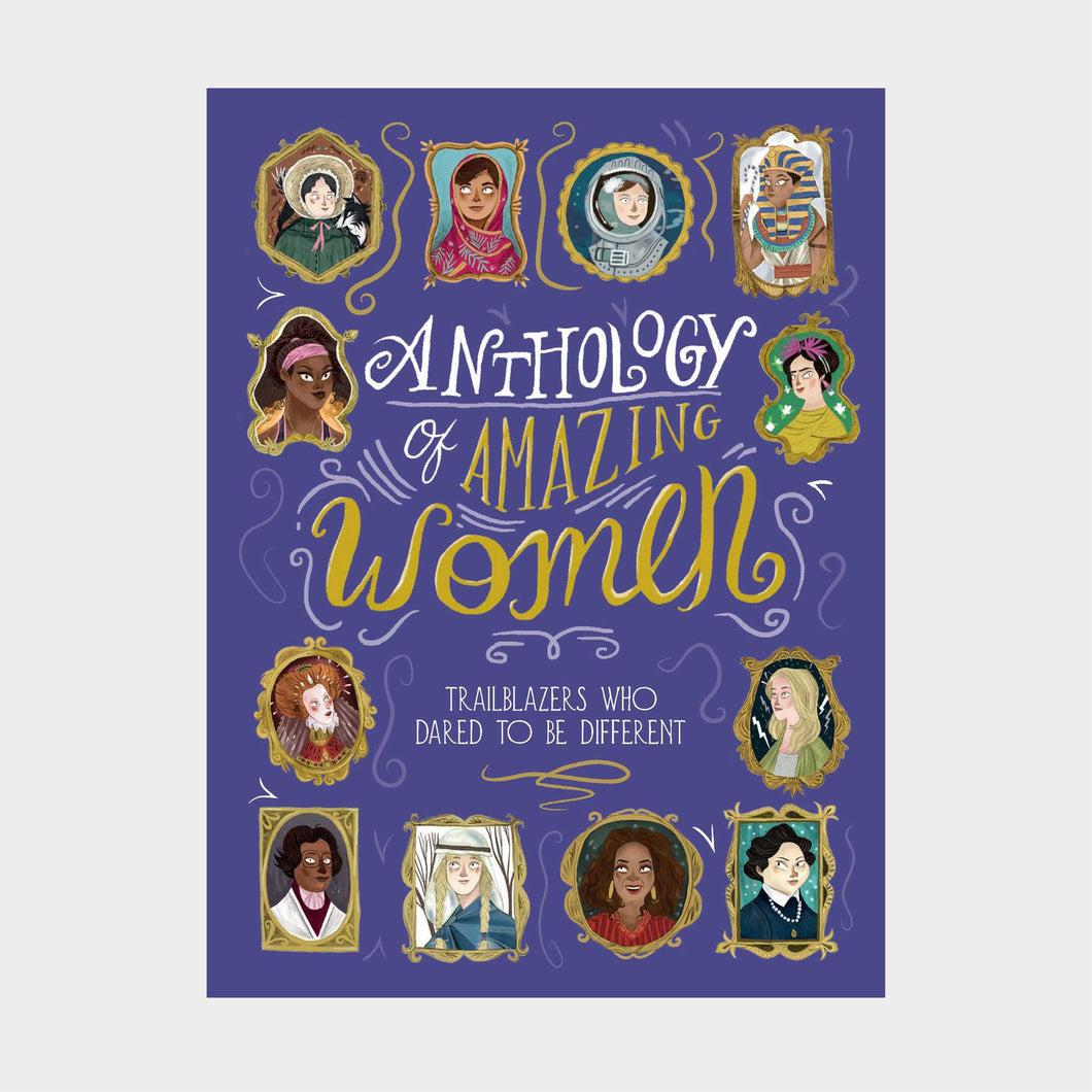 Anthology of Amazing Women - Trailblazers Who Dared To Be Different