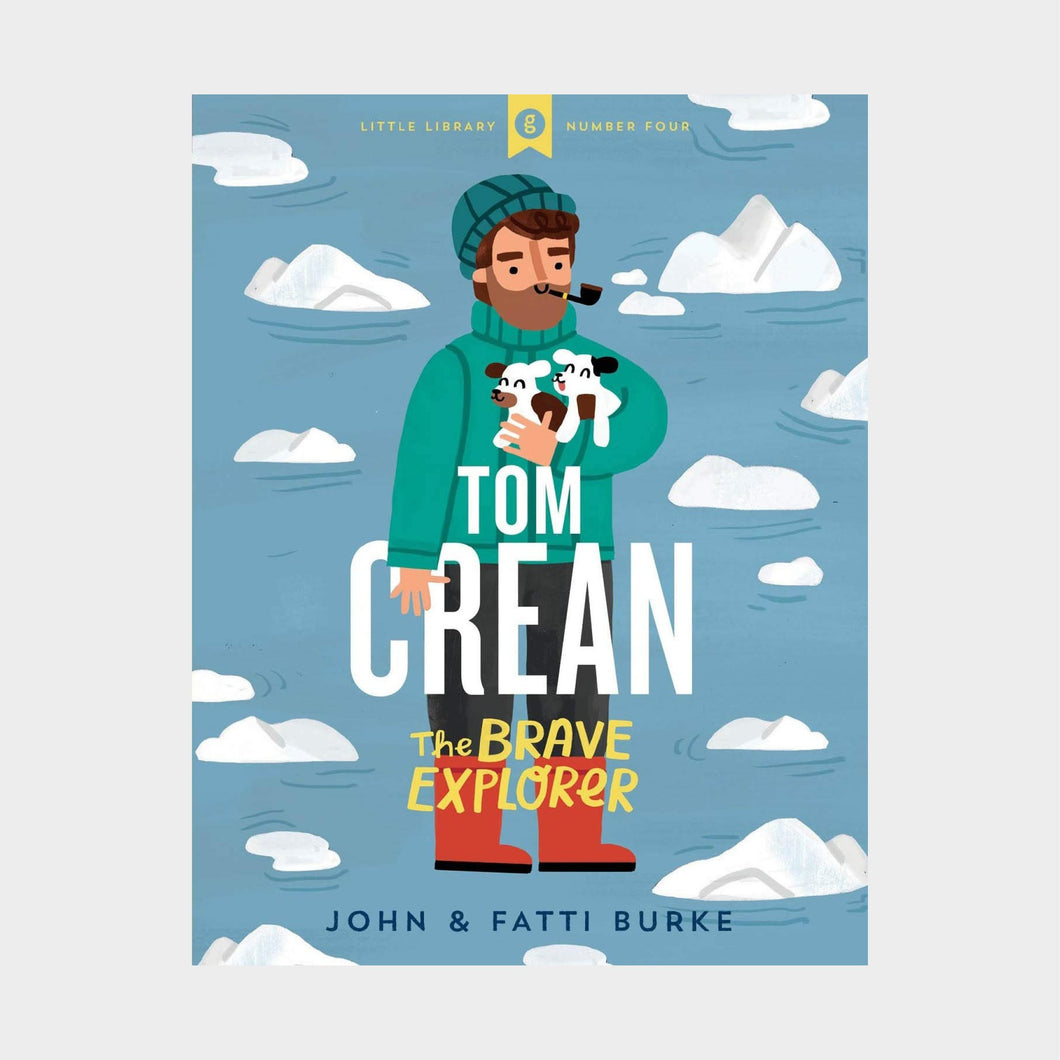 Tom Crean - The Brave Explorer