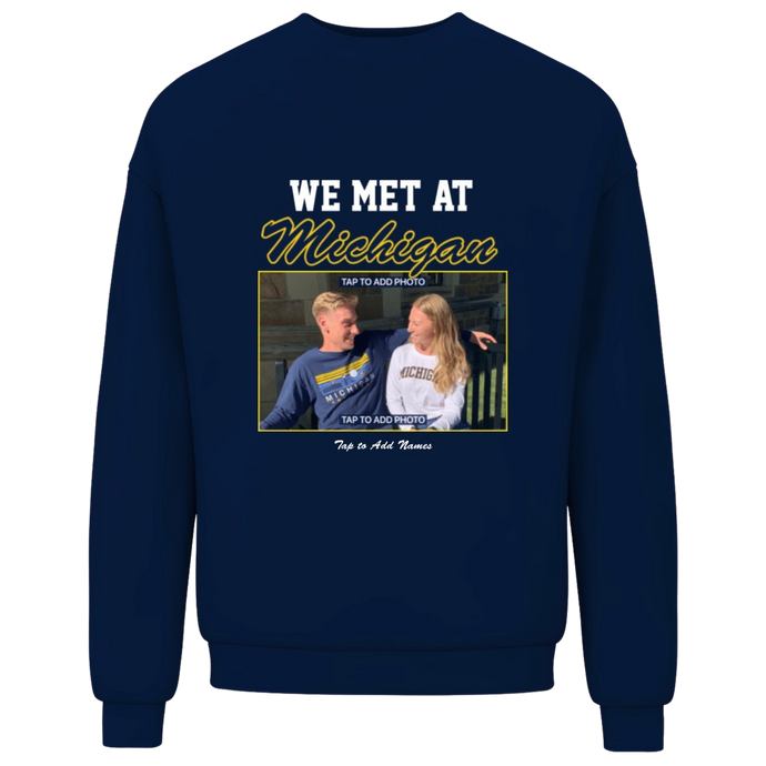 We Met At Michigan Sweatshirt
