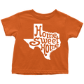 Home Sweet Home Texas Infant / Toddler T-Shirt