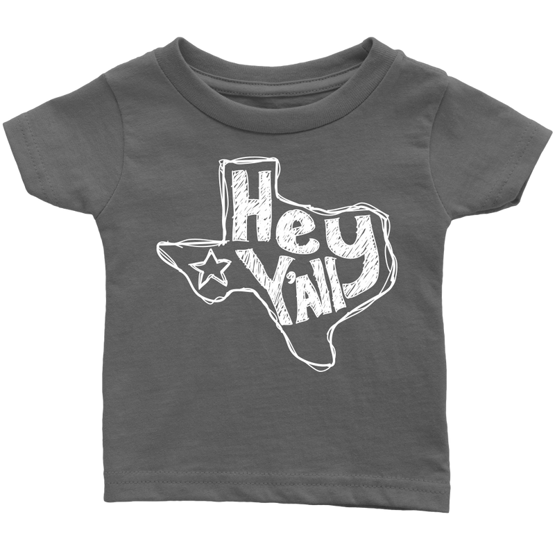 Hey Y'all Texas Infant T-Shirt
