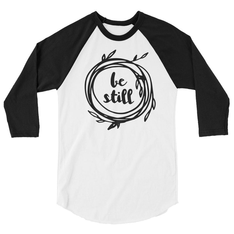 Be Still 3/4 Sleeve Raglan Shirt