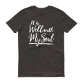 It Is Well With My Soul White Graphic Short Sleeve T-Shirt