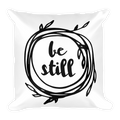 Be Still Square Pillow