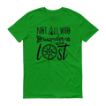 Not All Who Wander Are Lost Black Graphic Short Sleeve T-Shirt
