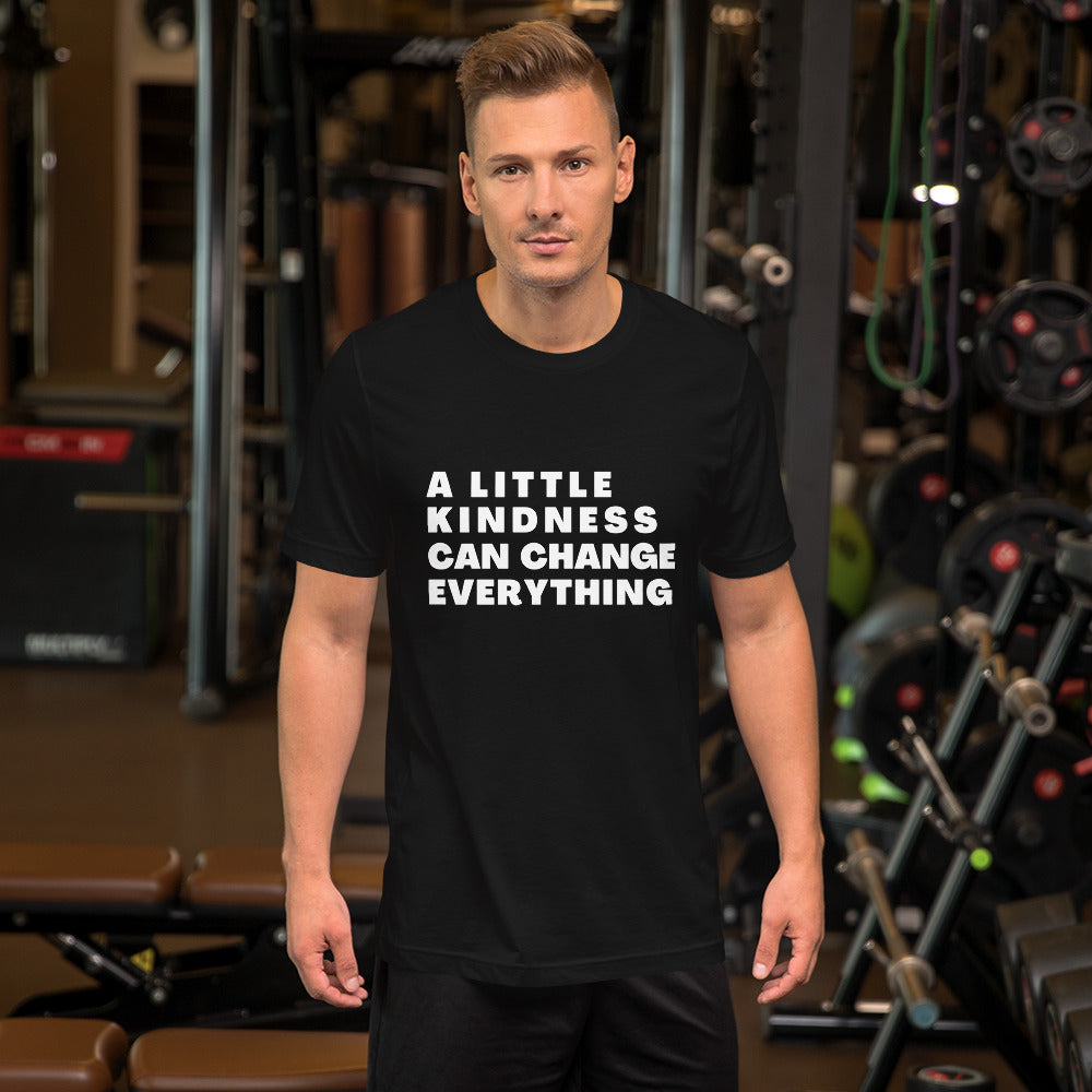 A Little Kindness Can Change Everything Unisex Shirt - 100% Profits Go To Charity