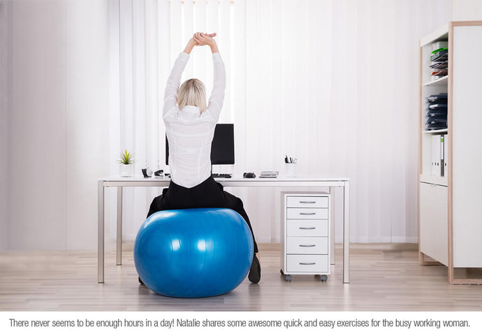 EASY & EFFECTIVE EXERCISES FOR THE WORKING WOMAN