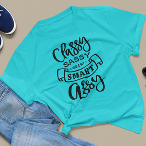 Women's Fit Classy, Sassy, Smart-Assy Tee