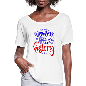 Flowy-Fit Rarely Make History T-Shirt - white