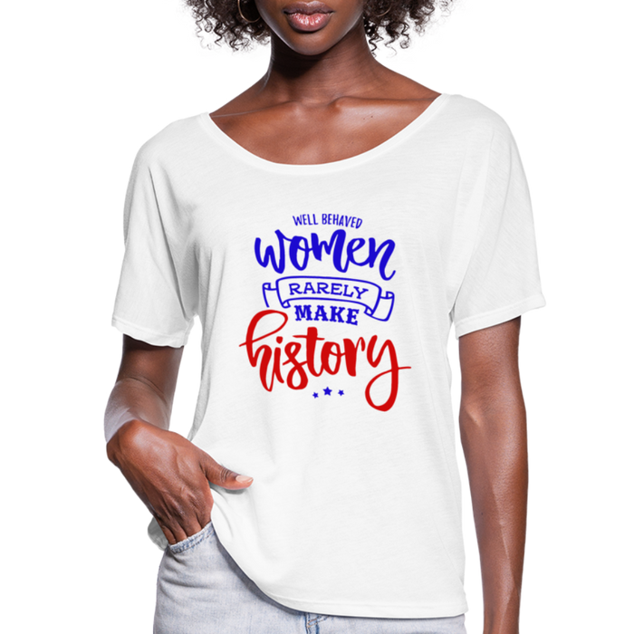 Flowy-Fit Rarely Make History T-Shirt