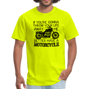 "Unisex-Fit ""He Better Have a Motorcycle"" T-Shirts! - safety green"