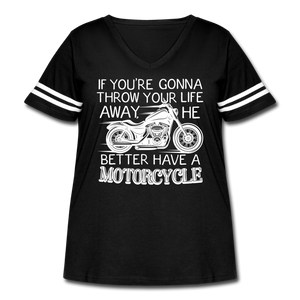 "Curvy-Fit ""He Better Have a Motorcycle"" T-Shirt - black/white"