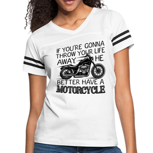 Women's-Fit Better Have a Motorcycle T-Shirt - white/black