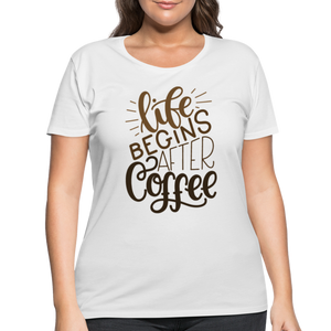 Curvy-Fit Life Begins After Coffee T-Shirt - white