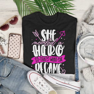 Unisex-Fit She Needed a Hero Tee