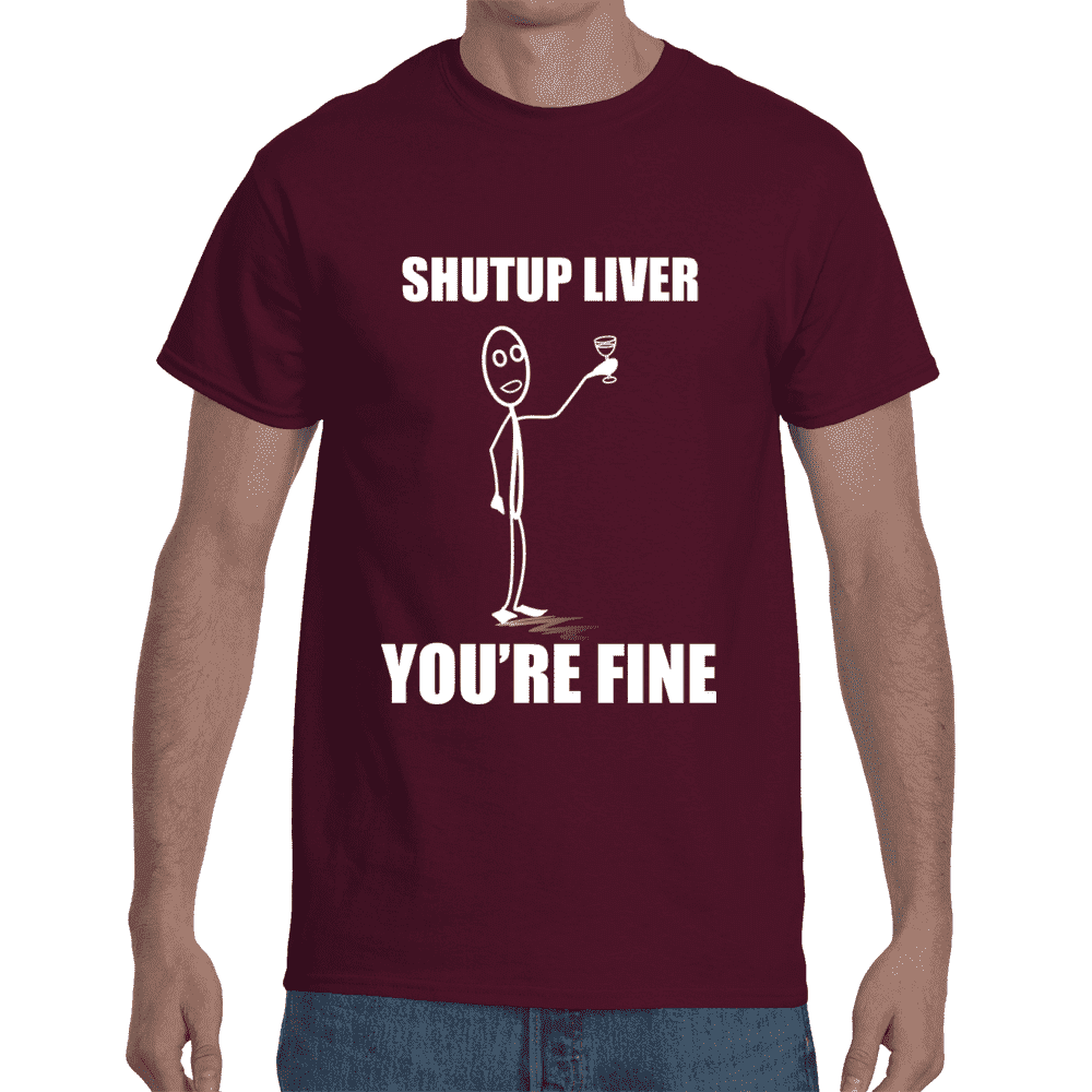 Shut Up Liver You're Fine - Addicted City