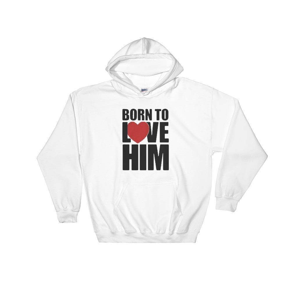 Women's Born To Love Him Hoodie - Addicted City