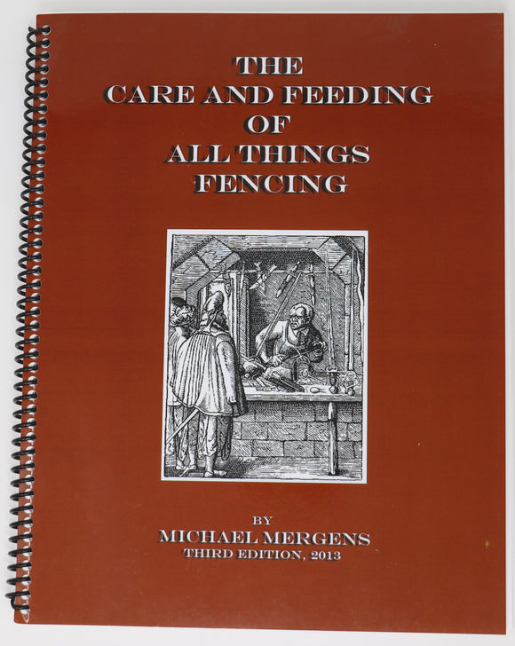 The Care and Feeding of All things Fencing By Michael Mergens