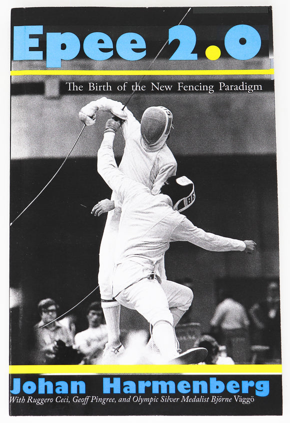 Epee 2.0: The New Fencing Paradigm by Johan Harmenberg