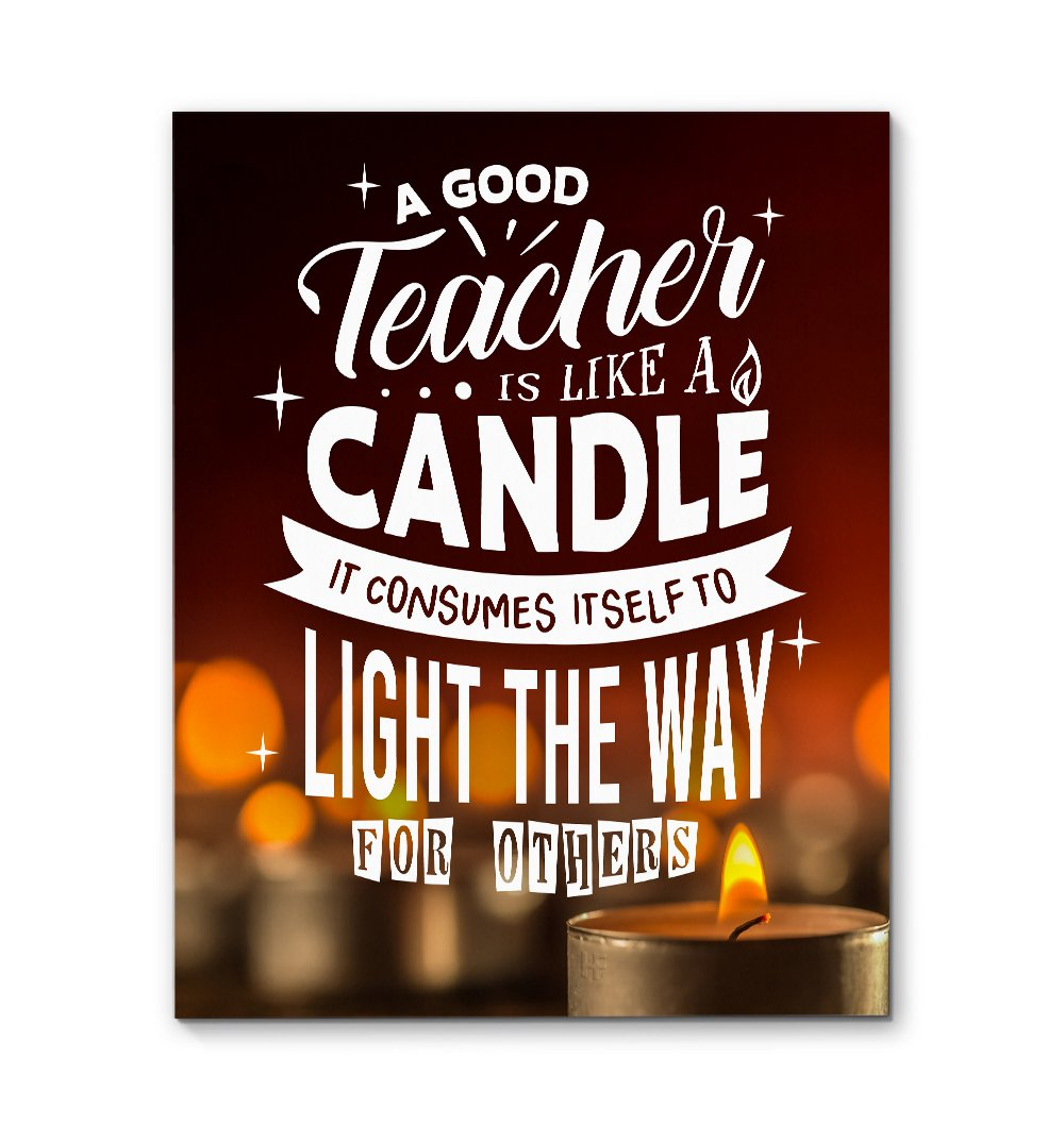 A Good Teacher Is Like A Candle EZ14 2309 Canvas