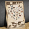 All I Need Is Love And A Cat Or Two Or Five EZ06 0510 Canvas
