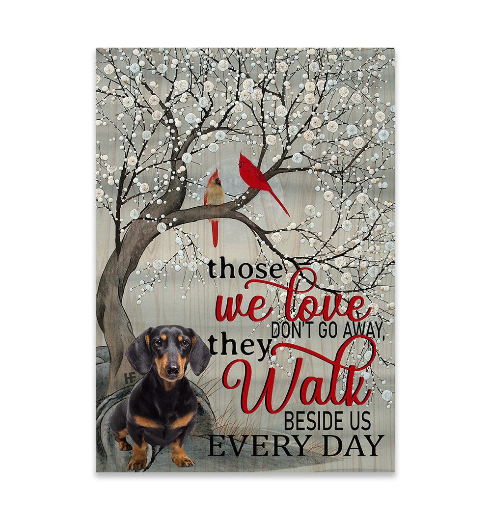 Dachshund Those We Love Don't Go Away They Walk Beside Us Everyday EZ07 2309 Canvas