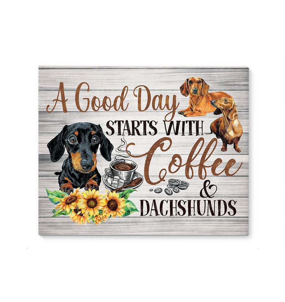 Dachshunds A Good Day Starts With Coffee EZ07 2309 Canvas