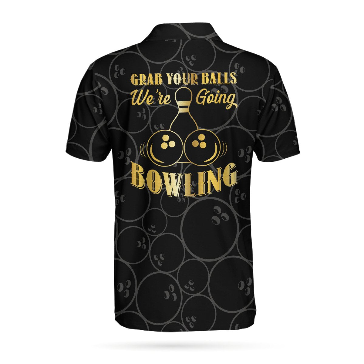 Grab Your Ball We're Going Bowling EZ24 1304 Polo Shirt