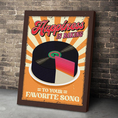 Happiness is baking to your favorite song EZ21 2809 Canvas