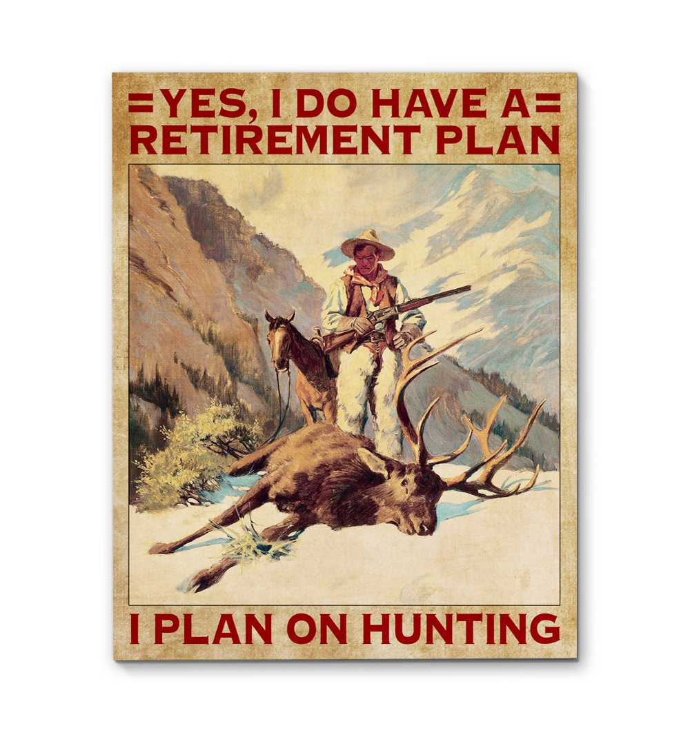 Hunting Is My Retirement Plan EZ26 2711 Canvas